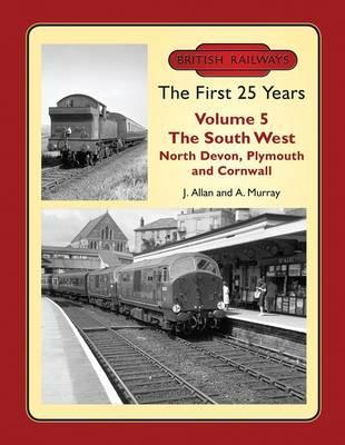 British Railways the First 25 Years: Vol. 5