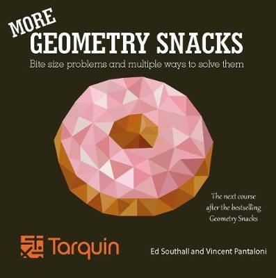 More Geometry Snacks : Bite Size Problems and Multiple Ways to Solve Them