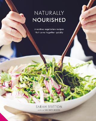 Naturally Nourished : Vibrant Meals That Come Together Quickly