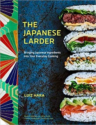 The Japanese Larder : Bringing Japanese Ingredients into Your Everyday Cooking
