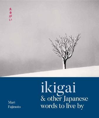 Ikigai & Other Japanese Words to Live By