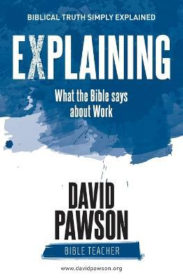 Explaining What the Bible Says about Work : David Pawson