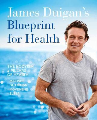 James duigans blueprint for health james duigan 9781911216643 james duigans blueprint for health malvernweather Images