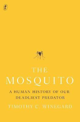 The Mosquito - Timothy Winegard