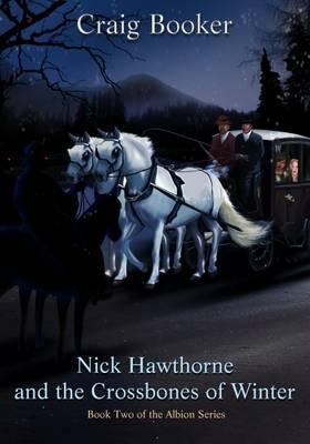 Nick Hawthorne and the Crossbones of Winter