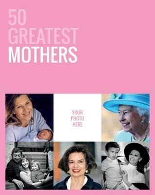 50 Greatest Mothers