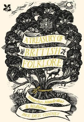 A Treasury of British Folklore : Maypoles, Mandrakes and Mistletoe