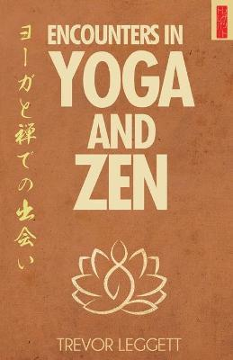 Encounters in Yoga and Zen : Meetings of Cloth and Stone