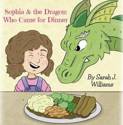 Sophia & the Dragon: Who Came for Dinner