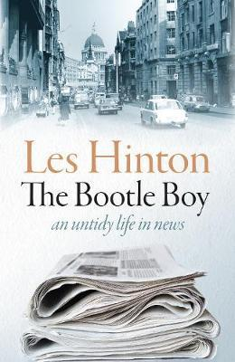 The Bootle Boy : an untidy life in news