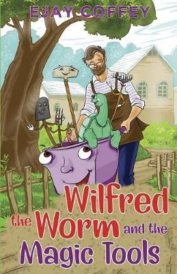 Wilfred the Worm and the Magic Tools