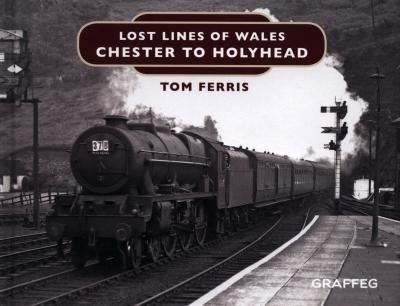 Lost Lines : Chester to Holyhead