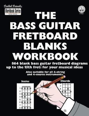the bass guitar fretboard blanks workbook : 864 blank bass guitar fretboard  diagrams up to the 15th fret: for your musical ideas