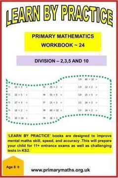 LEARN BY PRACTISE: PRIMARY MATHEMATICS WORKBOOK ~ 24