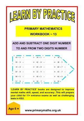 LEARN BY PRACTISE: PRIMARY MATHEMATICS WORKBOOK ~ 13