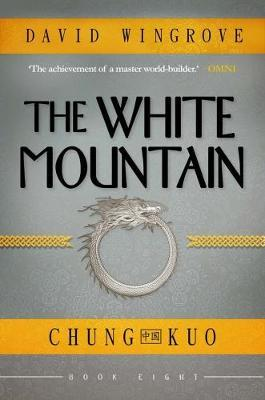 The White Mountain: Chung Kuo Book 8