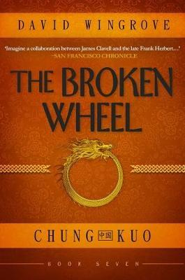The Broken Wheel: Chung Kuo Book 7