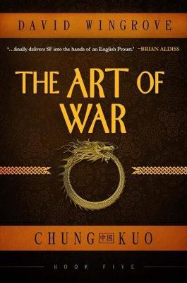 The Art of War: Chung Kuo Book 5