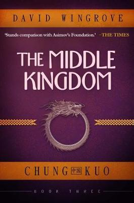 The Middle Kingdom: Chung Kuo Book 3