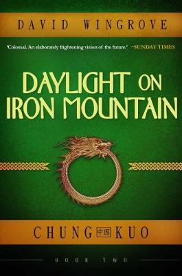 Daylight on Iron Mountain: Chung Kuo Book 2