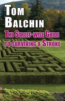 The Street-wise Guide to Surviving a Stroke