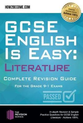 GCSE English is Easy: Literature - Complete revision guide for the