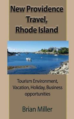 New Providence Travel, Rhode Island  Tourism Environment, Vacation, Holiday, Business Opportunities