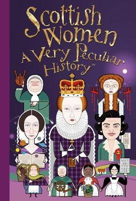 Scottish Women, A Very Peculiar History