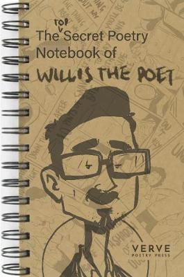 The Top Secret Poetry Notebook of Willis The Poet
