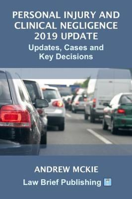 Personal Injury and Clinical Negligence 2019 Update