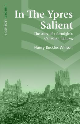 In The Ypres Salient  The Story Of A Fortnight's Canadian Fighting