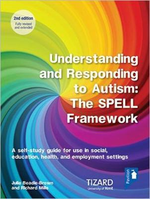 Understanding and Responding to Autism, The SPELL Framework Self-study Guide (2nd edition)