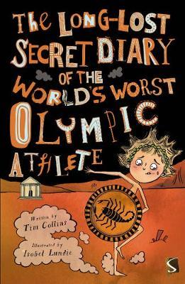 The Long-Lost Secret Diary of the World's Worst Olympic Athlete