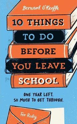 10 Things To Do Before You Leave School