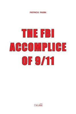 The FBI Accomplice of 9/11