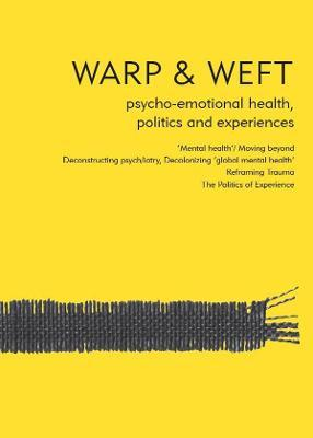Image for Warp and Weft : Psycho-Emotional Health, Politics and Experiences