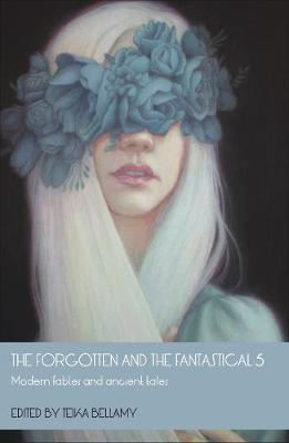 The Forgotten and the Fantastical 5