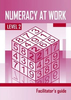 Numeracy at Work: Facilitator's Guide L2