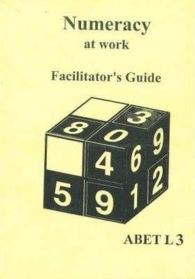 Numeracy at Work: Facilitator's Guide L3