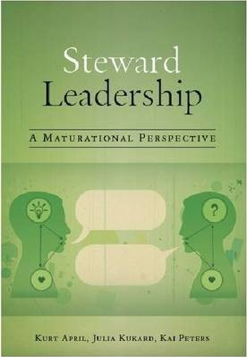 Steward leadership: A maturational perspective