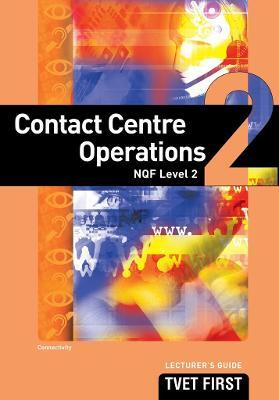 Contact Centre Operations: NQF Level 2: Lecturer's Guide