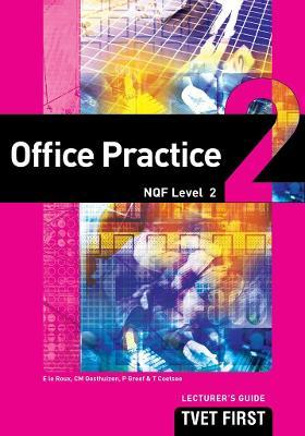 Office Practice: NQF Level 2: Lecturer's Guide