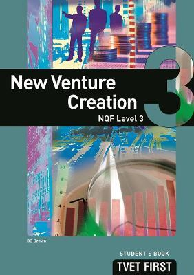 New Venture Creation: NQF Level 3: Student's Book