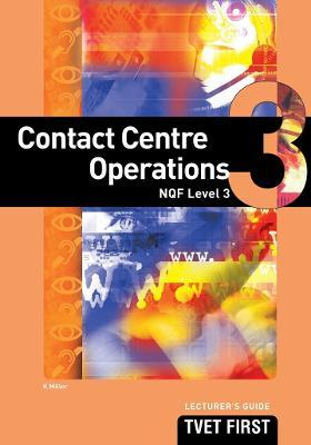 Contact Centre Operations: NQF Level 3: Lecturer's Guide