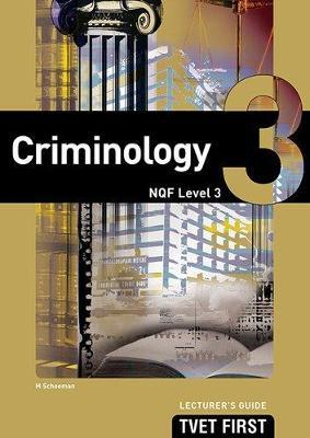 Criminology: NQF Level 3: Lecturer's Guide