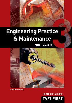 Engineering Practice & Maintenance: NQF Level 3: Lecturer's Guide
