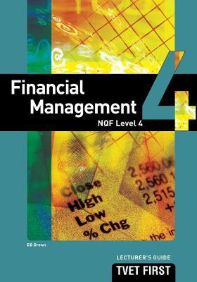 Financial Management: NQF Level 4: Lecturer's Guide