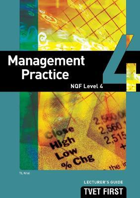 Management Practice: NQF Level 4: Lecturer's Guide