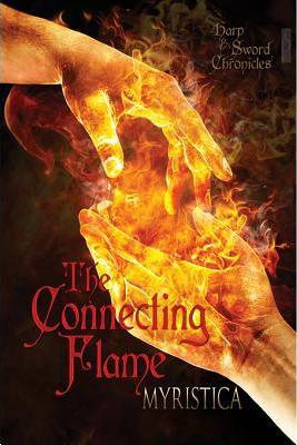 The Connecting Flame (Harp and Sword Chronicles #1)