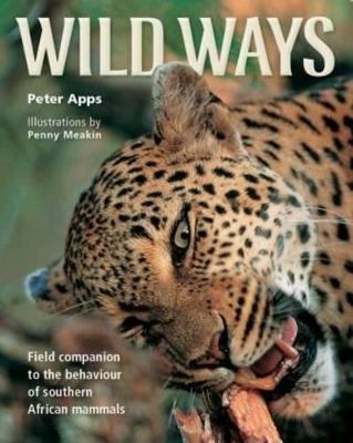 Wild ways : Field guide to the behaviour of southern African mammals